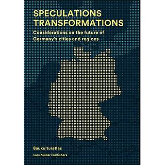 Speculations Transformations - Considerations on the Future of Germany