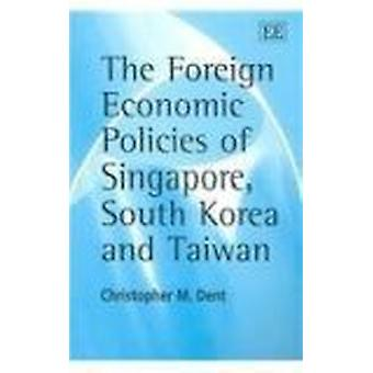 The Foreign Economic Policies of Singapore - South Korea and Taiwan (