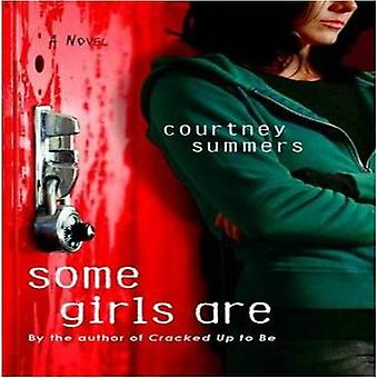 Some Girls are by Courtney Summers - 9780312573805 Book