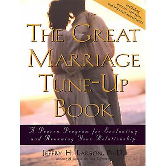 The Great Marriage Tune-up Book - A Proven Program for Evaluating and