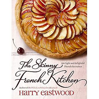 The Skinny French Kitchen. Harry Eastwood