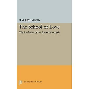 The School of Love: The Evolution of the Stuart Love Lyric (Princeton Legacy Library)