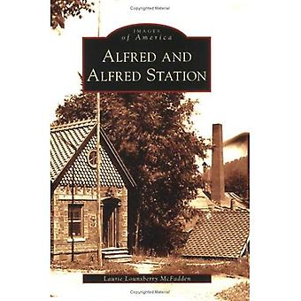 Alfred and Alfred Station (Images of America (Arcadia Publishing))