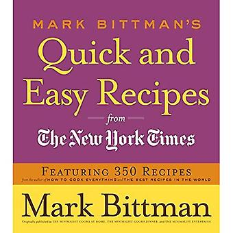 Mark Bittman's Quick and Easy Recipes from the New York Times: Featuring 350 Recipes from the Author of How to Cook Everything and the Best Recipes in