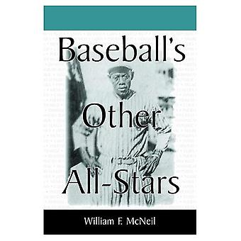 Baseball's Other All Stars: The Greatest Players from the Negro Leagues, the Japanese Leagues, the Mexican League...
