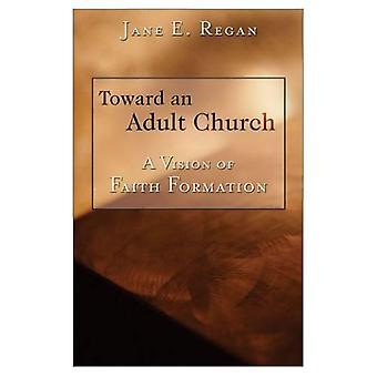 Toward an Adult Church: A Vision of Faith Formation