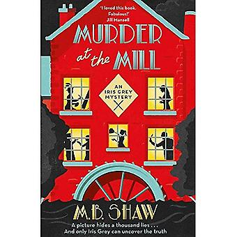 Murder at the Mill - The Iris Grey Mysteries
