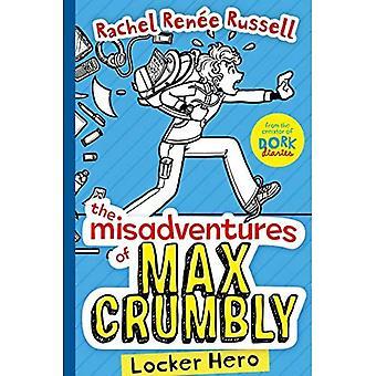 The Misadventures of Max Crumbly: Locker Hero (Misadventures of Max Crumbly 1)
