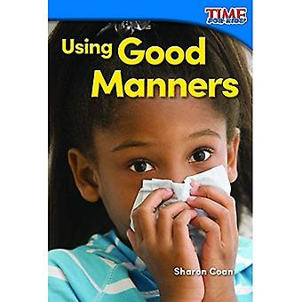 Using Good Manners (Foundations) (Time for Kids Nonfiction Readers)