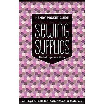 Sewing Supplies Handy Pocket Guide: 65+ Tips & Facts for Tools, Notions & Materials
