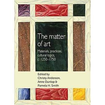 Frågan om konst: material, metoder, kulturella Logics, c.1250-1750 (studier i Design & materiell kultur)