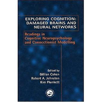 Explore Cognition, endommagé cerveaux et les réseaux de neurones: lectures en neuropsychologie Cognitive et connexionnistes modélisation