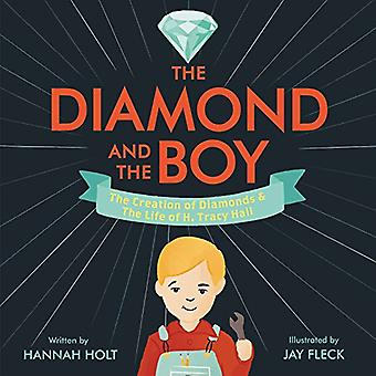 The Diamond and the Boy: The Creation of Diamonds &� the Life of H. Tracy Hall