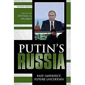 Putins Russland: vorbei an Imperfect, ungewissen Zukunft