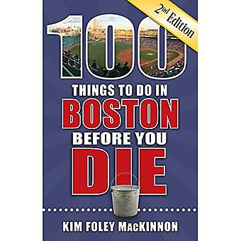 100 Things to Do in Boston Before You Die, 2nd� Edition