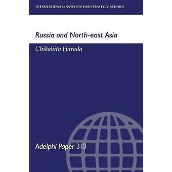Russia and NorthEast Asia by Harada & Chikahito
