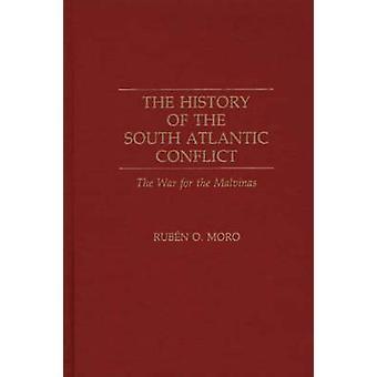A história do conflito do Atlântico Sul a guerra de Malvinas por Moro & Ruben O.