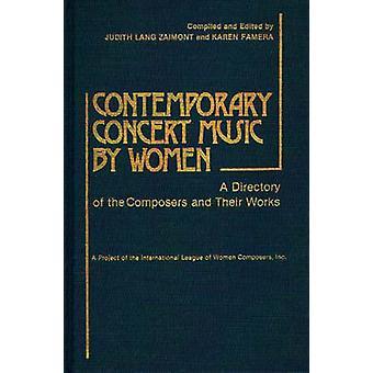Zeitgenössischen Konzertmusik von Frauen A Verzeichnis der Komponisten und ihre Werke von Zaimont & Judith Lang
