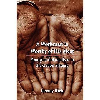 Ein Arbeiter ist würdig sein Fleisch essen und Kolonialismus in der Mündung Gabun von Rich & Jeremy