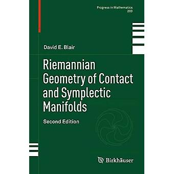 Riemannian Geometry of Contact and Symplectic Manifolds by Blair & David E.