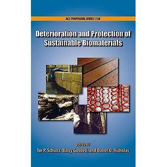 Deterioration and Protection of Sustainable Biomaterials by Schultz & Tor P
