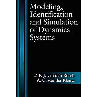 Identifikation der Modellierung und Simulation des dynamischen Systems von Bosch & P. P. J. Van Den
