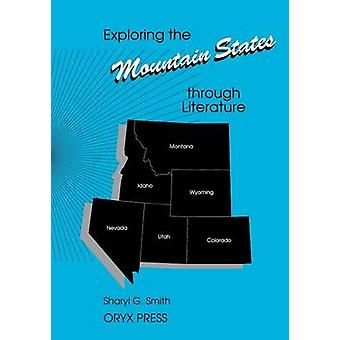 Exploring the Mountain States Through Literature by Smith & Sharyl