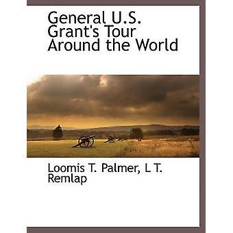 General USA gir turen rundt verden av Palmer & Loomis T.