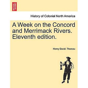 A Week on the Concord and Merrimack Rivers. Eleventh edition. by Thoreau & Henry David.