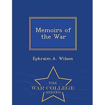 Memoiren der Krieg Krieg College-Serie von Wilson & Ephraim A.