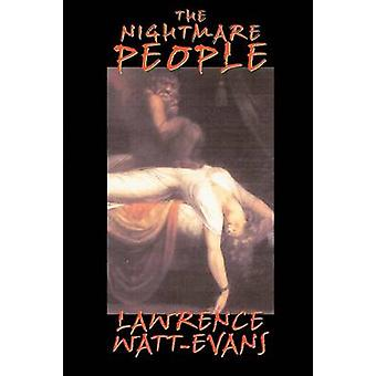 The Nightmare People The Next Step in the Evolution of Evil... by WattEvans & Lawrence