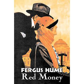 Red Money by Fergus Hume Fiction Classics Mystery  Detective Action  Adventure by Hume & Fergus