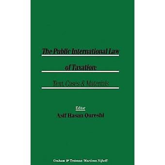The Public International Law of Taxation Text Cases and Materials by Qureshi