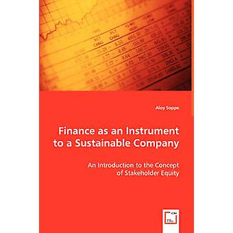 Finance as an Instrument to a Sustainable Company by Soppe & Aloy