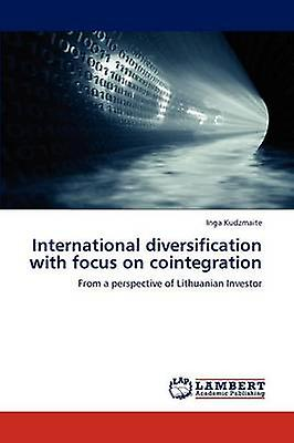 International Diversification with Focus on Cointegration by Kudzmaite & Inga