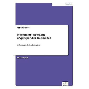 Lebensmittelassoziierte CryptosporidienInfektionen von Winkler & Petra