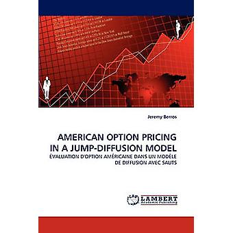 AMERICAN OPTION PRICING IN A JUMPDIFFUSION MODEL by Berros & Jeremy