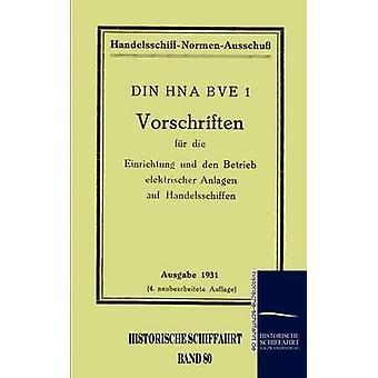 Morir de fr Vorschriften Einrichtung und den Betrieb elektrischer Anlagen auf Handelsschiffen por HandelsschiffNormenAusschu y n.a.