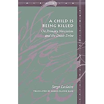 A Child is Being Killed: On Primary Narcissism and the Death Drive