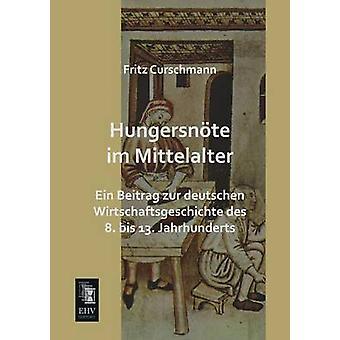 Hungersnote Im Mittelalter by Curschmann & Fritz