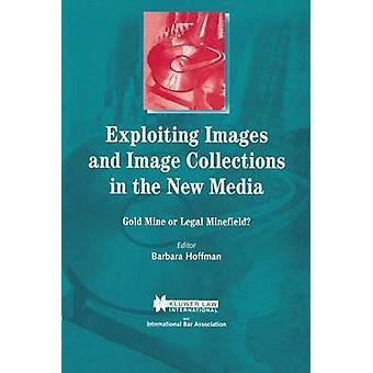Explotación de imágenes y colecciones de imágenes en la nueva mina de oro de los medios de comunicación o el campo de minas Legal por Hoffman y Barbara