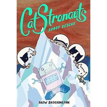 CatStronauts - Robot de sauvetage par Drew Brockington - livre 9780316307567