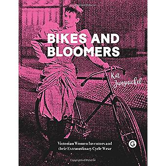 Bikes and Bloomers - Victorian Women Inventors and their Extraordinar