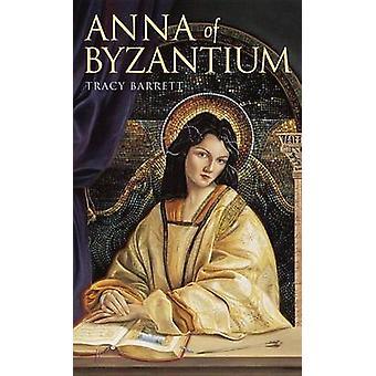 Anna of Byzantium by Tracy Barrett - Anna Comnena - 9780440415367 Book