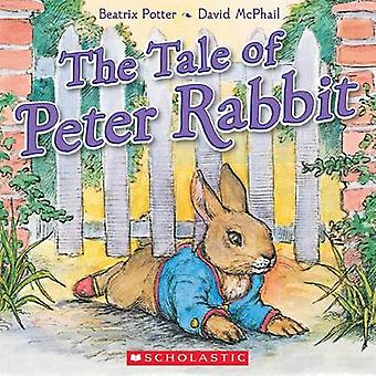 The Tale of Peter Rabbit by Beatrix Potter - David M McPhail - 978054