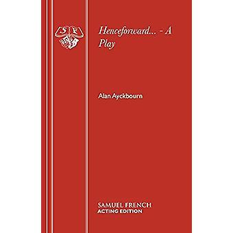 Henceforward by Henceforward - 9780573016912 Book