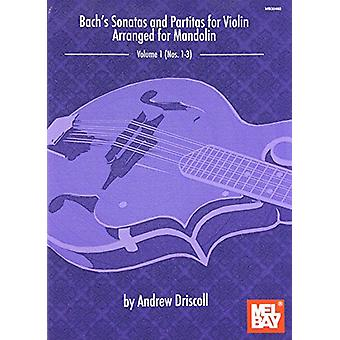 Bachs Sonatas And Partitas For Solo Violin Arranged For Mandolin by V