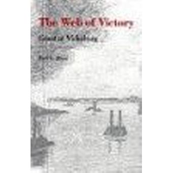 The Web of Victory - Grant at Vicksburg (New edition) by Earl Schenck