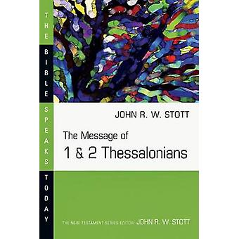 The Message of 1 & 2 Thessalonians by John R. W. Stott - 978083081237