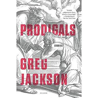 Prodigals - Stories by Greg Jackson - 9781250118059 Book